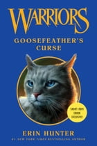 Warriors: Goosefeather's Curse by Erin Hunter
