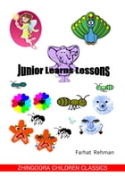 JUNIOR LEARNS LESSONS(Part I) by Farhat Rehman
