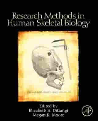 Research Methods in Human Skeletal Biology by Megan K. Moore