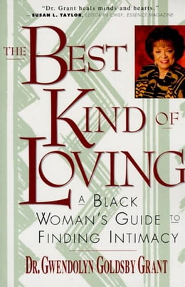 Book The Best Kind of Loving: Black Woman's Guide to Finding Intimacy, A by Gwendolyn G. Grant