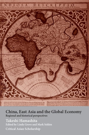 China,  East Asia and the Global Economy Regional and Historical Perspectives