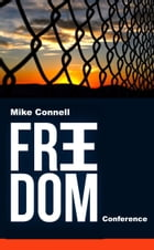 Freedom Conference (4 sermons) by Mike Connell