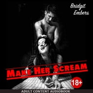 Make Her Scream: Erotic Fantasies That Satisfy Your Needs!