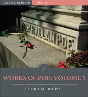 The Works of Edgar Allan Poe: Volume 5 (Illustrated Edition) by Edgar Allan Poe