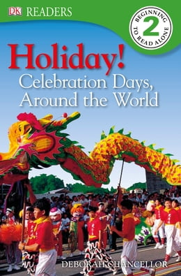 Book DK READERS: Holiday!: Celebrations Around the World by Dorling Kindersley