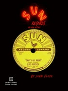 Sun Records: An Oral History (Second Edition) by John Floyd
