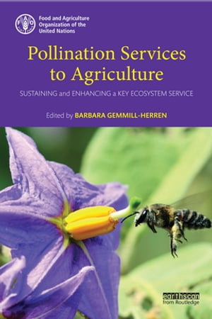Pollination Services to Agriculture Sustaining and enhancing a key ecosystem service