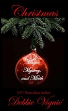 Christmas Magic, Mystery, and Mirth by Debbie Viguié