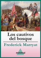 Los cautivos del bosque by Frederick Marryat