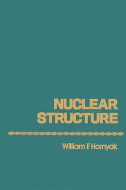 Book Nuclear Structure by Hornyak, William