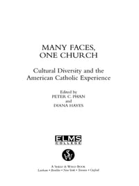 Many Faces, One Church: Cultural Diversity and the American Catholic Experience