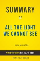 Summary of All The Light We Cannot See: by Anthony Doerr , Includes Analysis by Elite Summaries