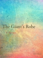 The Giant's Robe by F. Anstey