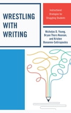 Wrestling with Writing: Instructional Strategies for Struggling Students