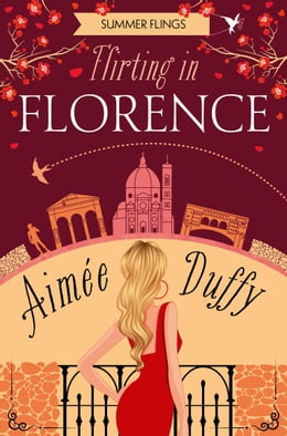 Book Flirting in Florence (Summer Flings, Book 6) by Aimee Duffy