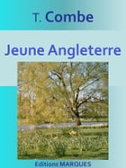 Jeune Angleterre: Texte intégral by T. Combe