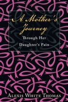 A Mother's Journey Through Her Daughter's Pain