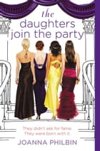 The Daughters Join the Party by Joanna Philbin