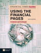 FT Guide to Using the Financial Pages by Mr Romesh Vaitilingam