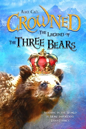 Crowned: The Legend of the Three Bears by Alice Cai
