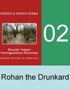 Indian Immigration Stories 02: Rohan the Drunkard by Dinesh Verma