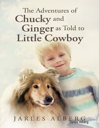 The Adventures of Chucky and Ginger As Told to Little Cowboy