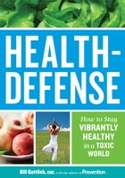 Health-Defense: How to Stay Vibrantly Healthy in a Toxic World by Gottlieb