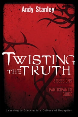 Book Twisting the Truth Participant's Guide by Andy Stanley