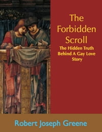 The Forbidden Scroll: The Truth Behind A Gay Love Story