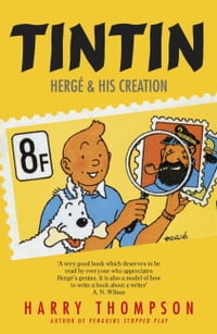 Tintin: Hergé and His Creation