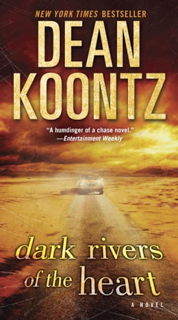 Book Dark Rivers of the Heart: A Novel by Dean Koontz