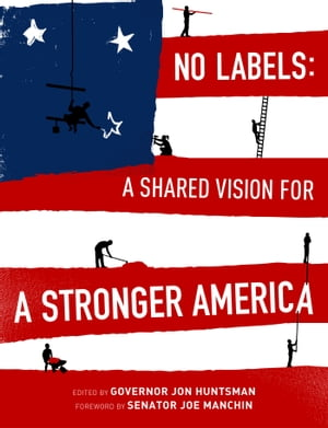 No Labels A Shared Vision for a Stronger America