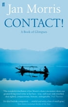 Contact!: A Book of Glimpses by Jan Morris