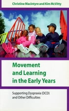 Movement and Learning in the Early Years: Supporting Dyspraxia (DCD) and Other Difficulties