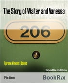 The Story of Walter and Vanessa by Tyrone Vincent Banks