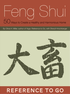 Feng Shui: Reference to Go 50 Ways to Create a Healthy and Harmonious Home