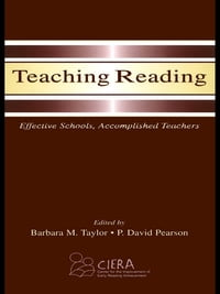 Teaching Reading: Effective Schools, Accomplished Teachers