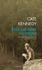 Nos contrées sauvages by Cate Kennedy