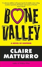 Bone Valley by Claire Matturro