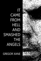It Came From Hell and Smashed the Angels
