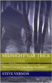 MIDNIGHT HAT TRICK: Three Chilling Canadian Novellas of Horror in one cool book - Hammurabi Road…