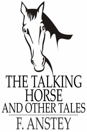 The Talking Horse And Other Tales