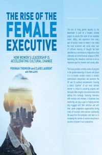 The Rise of the Female Executive: How Women's Leadership is Accelerating Cultural Change