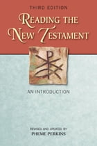 Reading the New Testament: An Introduction; Third Edition, Revised and Updated by Pheme Perkins