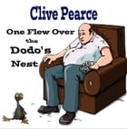 One flew Over the Dodo's Nest by Clive Pearce