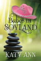 Babes in Soyland by Katy Ann