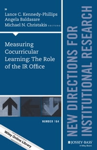 Measuring Cocurricular Learning: The Role of the IR Office: New Directions for Institutional…