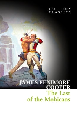 Book The Last of the Mohicans (Collins Classics) by James Fenimore Cooper