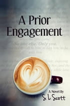 A Prior Engagement by S. L. Scott