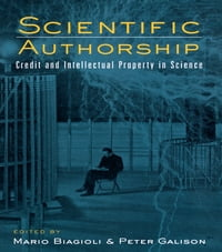 Scientific Authorship: Credit and Intellectual Property in Science